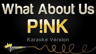 P nk What About Us Karaoke Version
