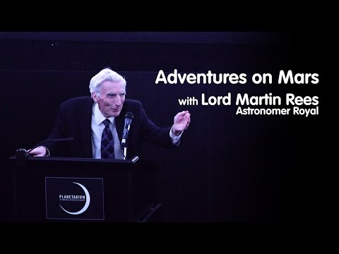 """""""Adventures on Mars"""" with Lord Martin Rees Astronomer Royal 