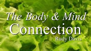 "Afternoon: ""The Body and Mind Connection"""