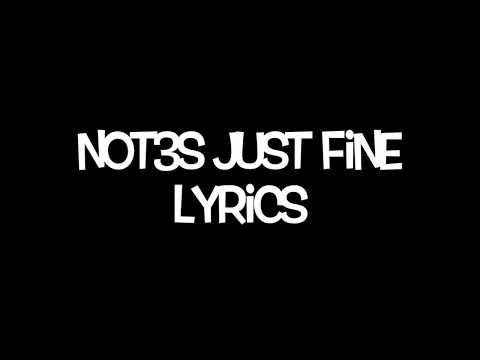 Not3s - Just Fine Lyric video