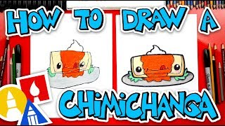 How To Draw A Funny Chimichanga