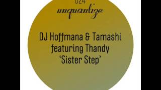 DJ Hoffmana Tamashi Thandy   Sister Step   Tamashi Warehouse Dub
