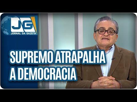 José Nêumanne Pinto / Supremo atrapalha a democracia agindo em nome da Justiça