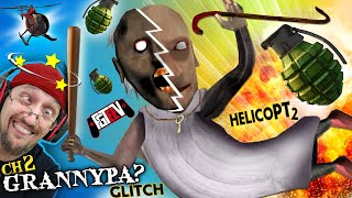 GRANNY GRENADES & ¿GRANNY-PA? Glitch! (Chapter 2 HELICOPTER Update #2)