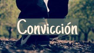 CONVICCIÓN: Mensaje cristiano by: Omar Chávez