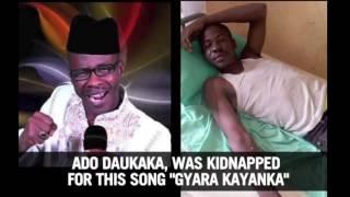 """Nigerian Musician Ado Daukaka Was Kidnapped For This Song """"GYARA KAYANKA""""."""