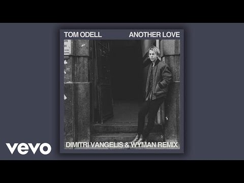 Tom Odell  Another Love Dimitri Vangelis & Wyman Remix Audio