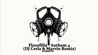 Floorfilla - Anthem 4 (DJ Cerla & Marvin Remix)