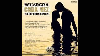 Negrocan - Cada Vez (Guy Robin Classic Disco Vocal)