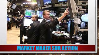 Explication du metier du Market Maker