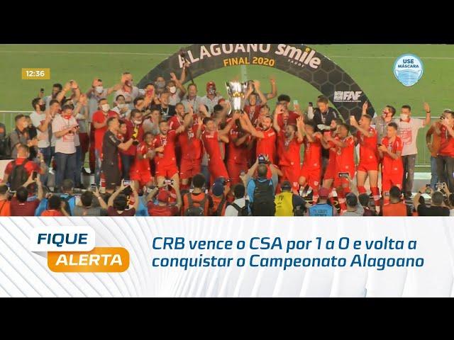 CRB vence o CSA por 1 a 0 e volta a conquistar o Campeonato Alagoano