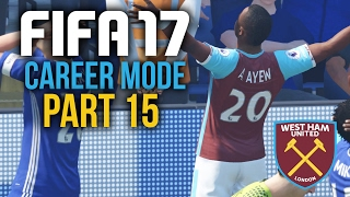 FIFA 17 Career Mode Gameplay Walkthrough Part 15 - BEATING CHELSEA TWICE ??? (West Ham)