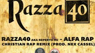 Razza40 aka Reperto Mc - Alfa Rap / Christian Rap remix
