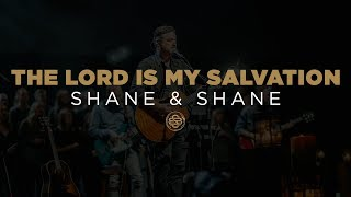 Shane & Shane: The Lord Is My Salvation