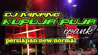 Download Lagu DJ MINANG KUPUJA PUJA | PERSIAPAN NEW NORMAL mp3