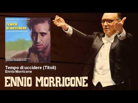 Ennio Morricone - Tempo di uccidere - Titoli - Tempo Di Uccidere (1989)