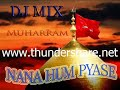Download NANA HUM PYASE -  DJ MIX QAWWALI | MOHARRAM SPECIAL MP3 song and Music Video