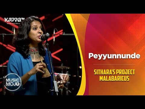 Peyyunnunde - Sithara's Project Malabaricus - Music Mojo Season 6 - Kappa TV
