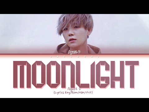 Agust D SUGA - Moonlight 저 달  EngRomHan가사