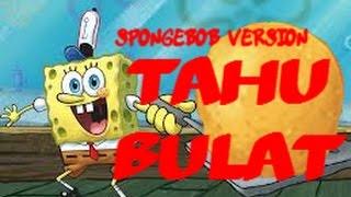 ♫Lagu Tahu Bulat Polisi Rap Versi Spongebob SquarePants Woooow Keren♫