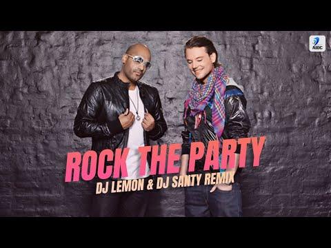 Rock The Party - DJ Lemon & DJ Santy Remix