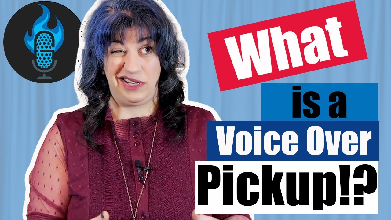 "How to be prepared for ""Pickups"" in Voice Over."