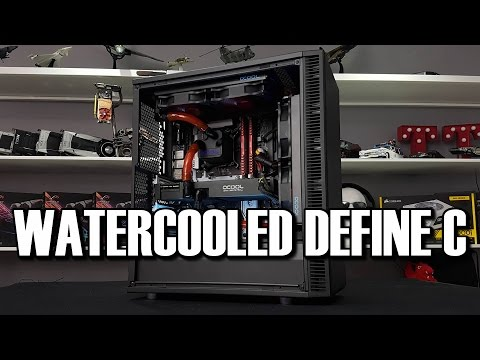 Fractal Define C - Dual 240mm Radiator Watercooling Build
