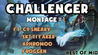 high elo master challenger montage 1 ft faker c9 sneaky aphromoo liquid quas froggen