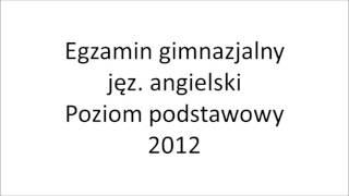 Egzamin gimnazjalny 2012 język angielski poziom podstawowy nagranie