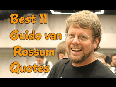 Best 11 Guido van Rossum Quotes - The Author of the Python programming language