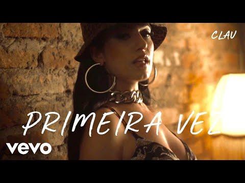 Смотреть клип Clau - Primeira Vez