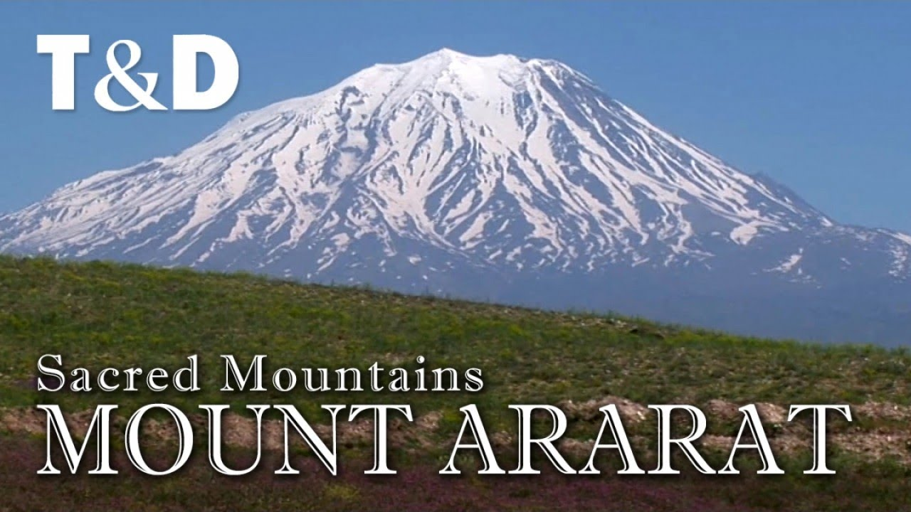 Mount Ararat - Turkey Travel Guide - Sacred Mountains - Travel & Discover