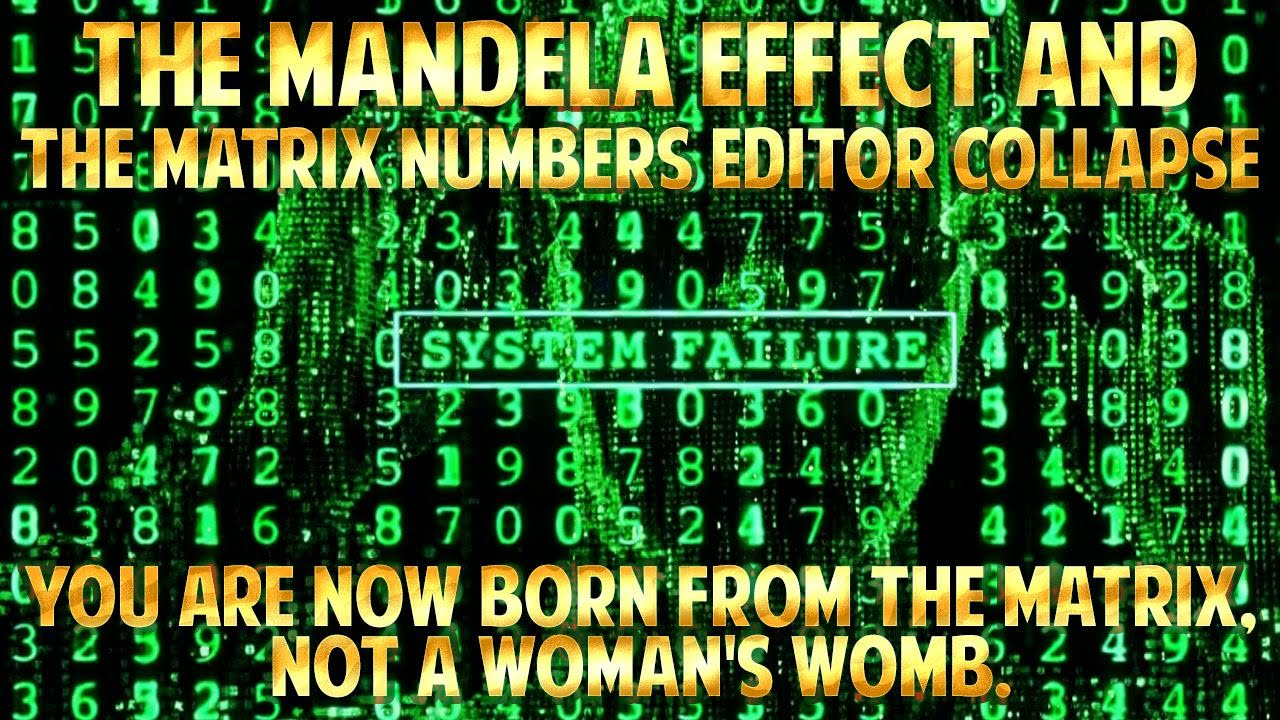 MANDELA effect, The Numbers EDITOR Collapse and the MATRIX in the Bible ...