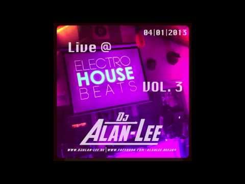 DJ Alan-Lee @ Electro House Beats Vol. 3 - 04|01|2013