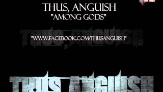 Thus, Anguish - Among Gods