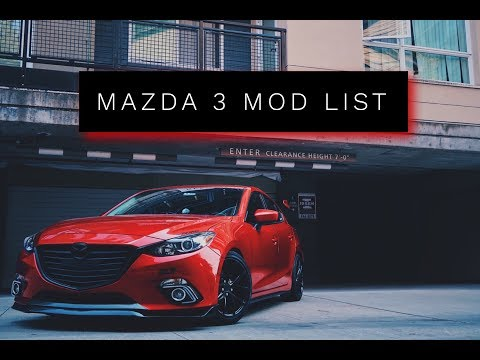 Y'all ASKED FOR MY MOD LIST // MAZDA 3