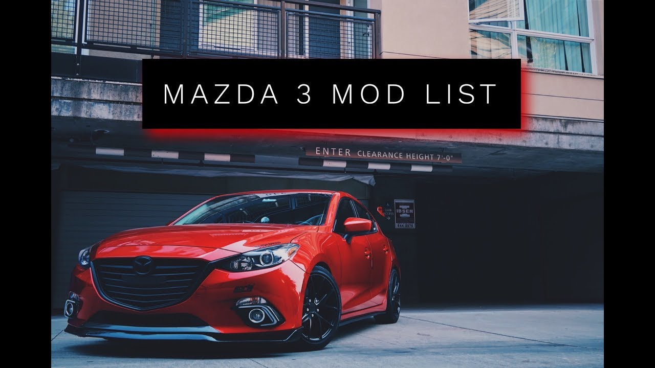 Y'all ASKED FOR MY MOD LIST // MAZDA 3 - YouTube