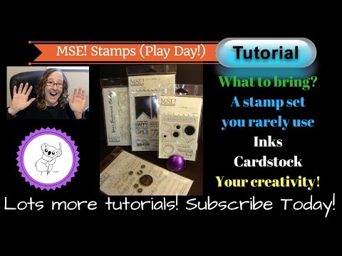 MSE! (My Sentiments Exactly!) Stamps Creating greeting cards with clear acrylic stamps!