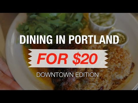 Dining in downtown Portland for $20 a day