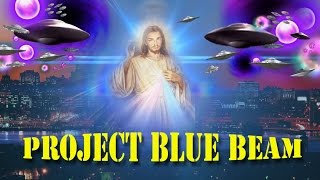 Project Blue Beam- Fake UFO Invasion and the Holographic Return of Christ