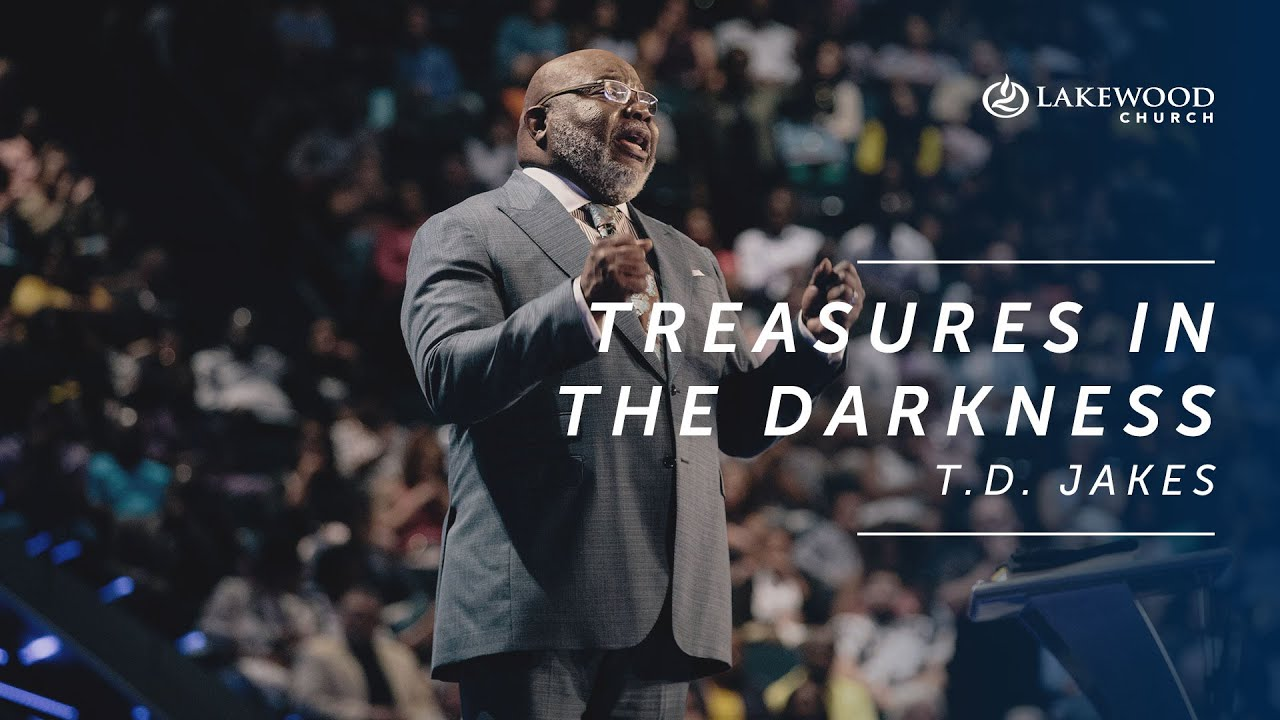 T D  Jakes - Treasures in the Darkness (2019)