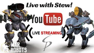 War Robots - Live with Stew!  Hanging out and Having Fun!