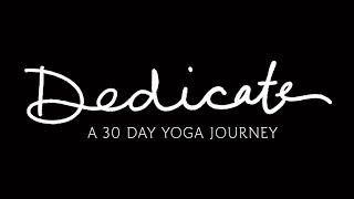 Dedicate - Day 0 - Welcome To Dedicate | Yoga With Adriene