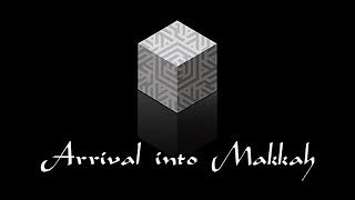 Peforming Hajj (11 of 28): Arrival into Makkah