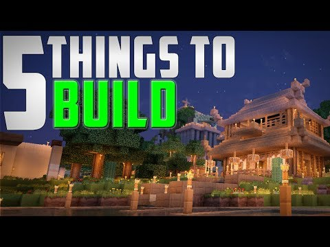 5 Things You Should Build In Minecraft