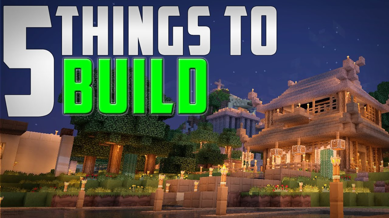 5 Things You Should Build In Minecraft - YouTube