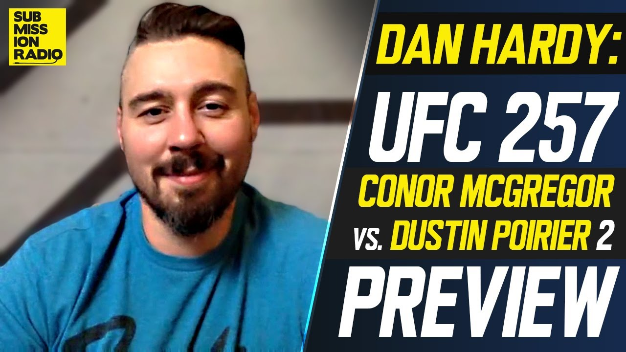 UFC 257: Dan Hardy Previews Conor McGregor vs. Dustin Poirier 2, Dan Hooker vs. Michael Chandler