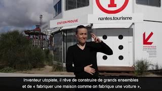 Station Prouvé / Jean Prouvé / Vidéo LSF