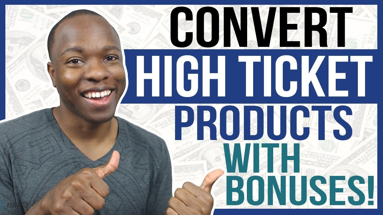 How to Convert High Ticket Sales Products With Affiliate BONUSES Even If You're NEW (Tutorial)