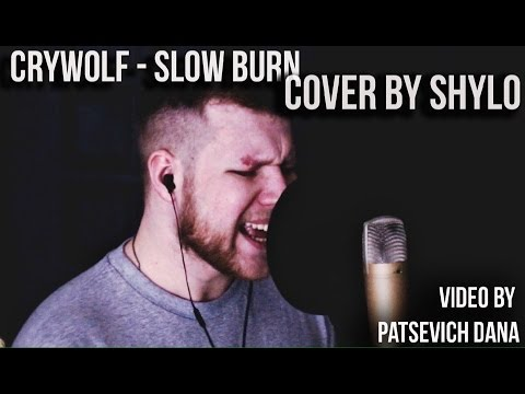 Crywolf - Slow Burn (Cover by Shylo)